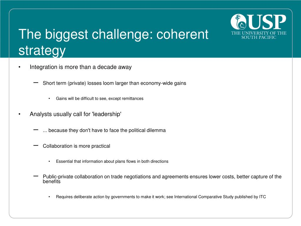 The biggest challenge: coherent strategy
