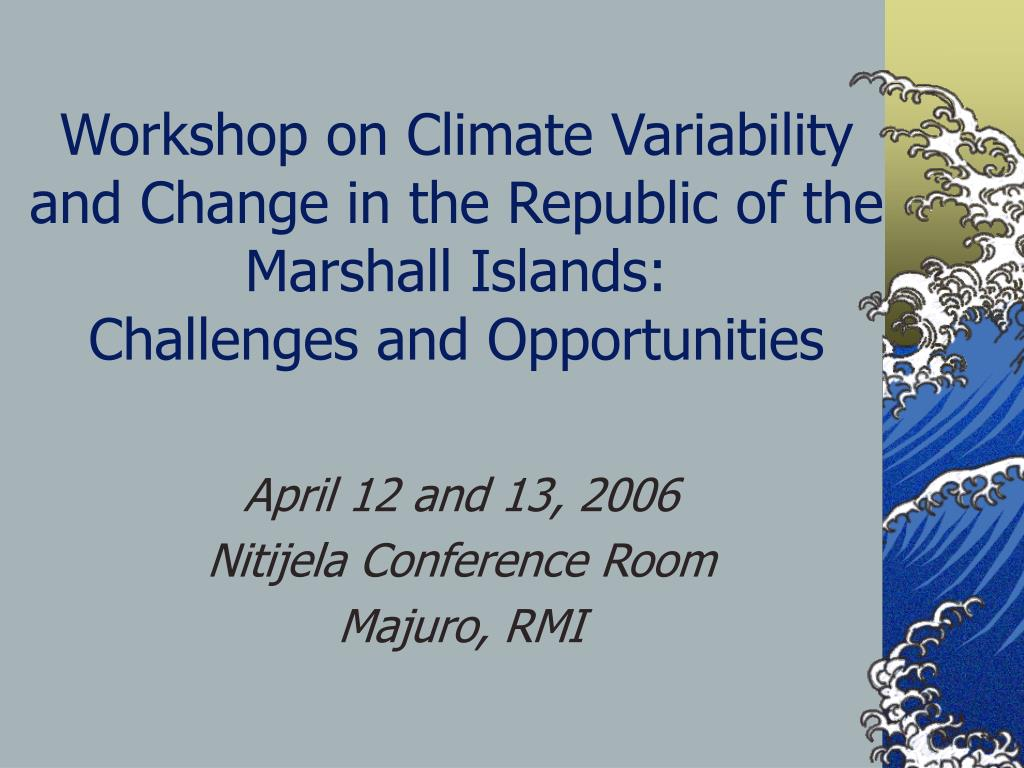 Workshop on Climate Variability and Change in the Republic of the Marshall Islands:
