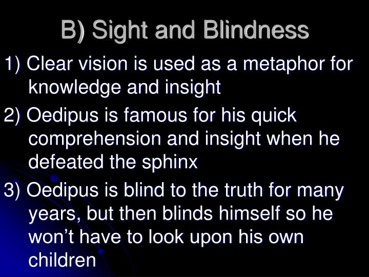 B) Sight and Blindness