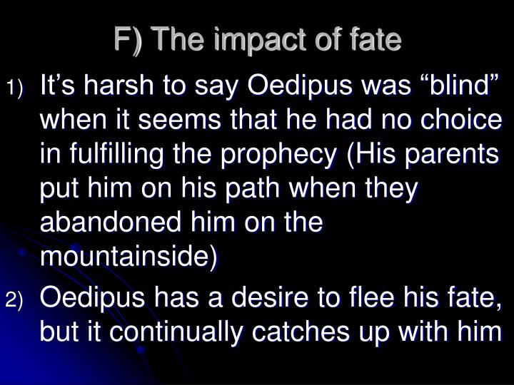 F) The impact of fate