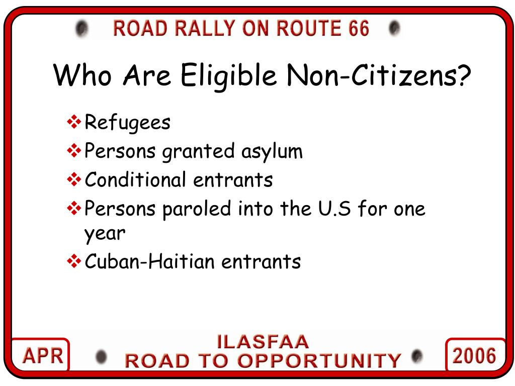 Who Are Eligible Non-Citizens?