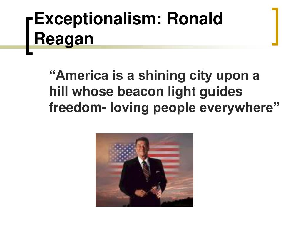 Exceptionalism: Ronald Reagan