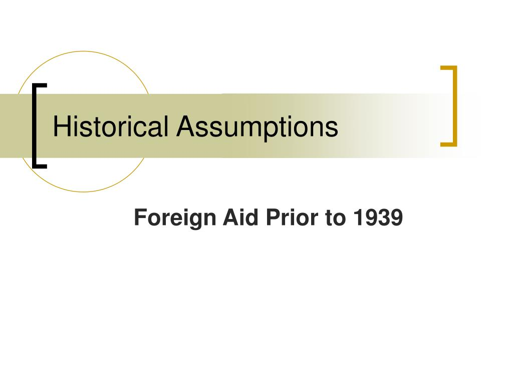 Historical Assumptions