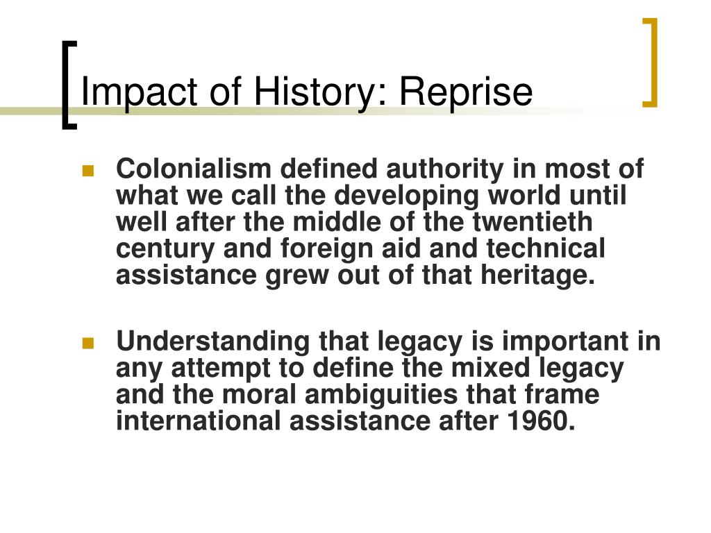 Impact of History: Reprise