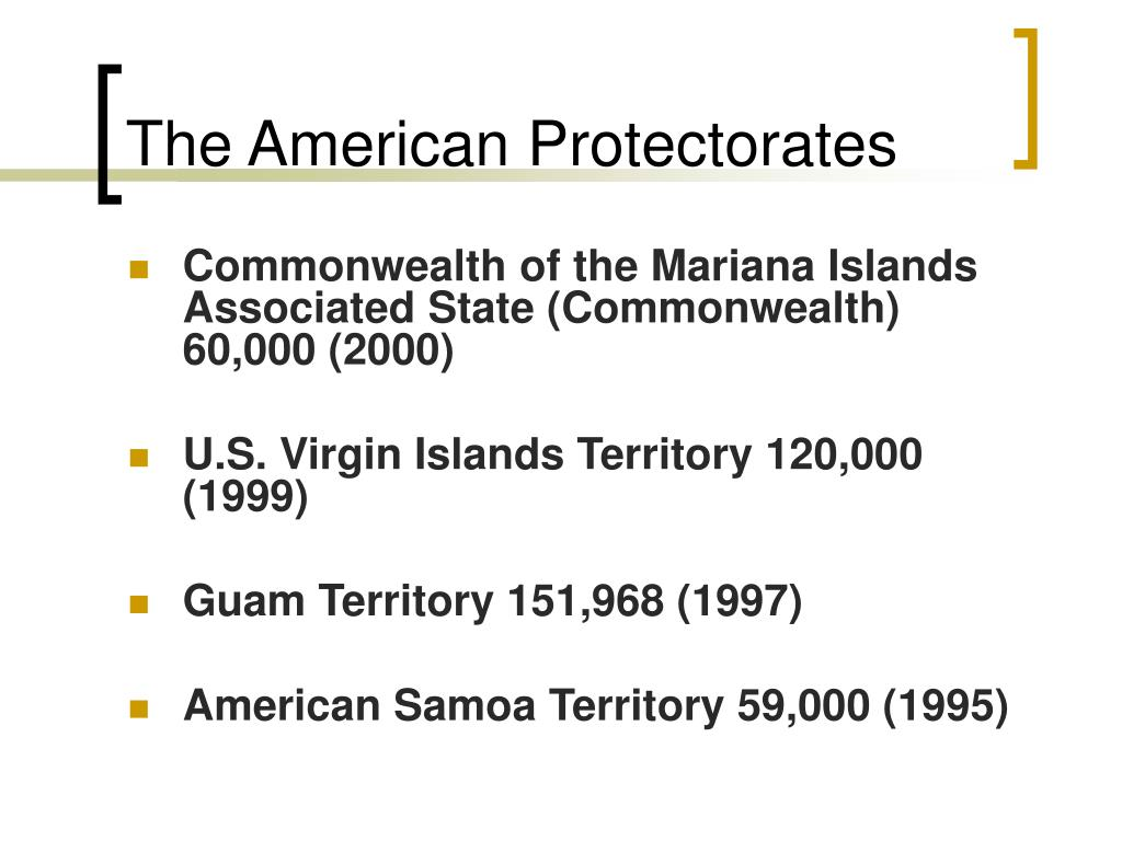 The American Protectorates