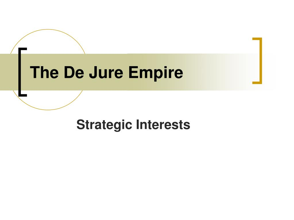 The De Jure Empire