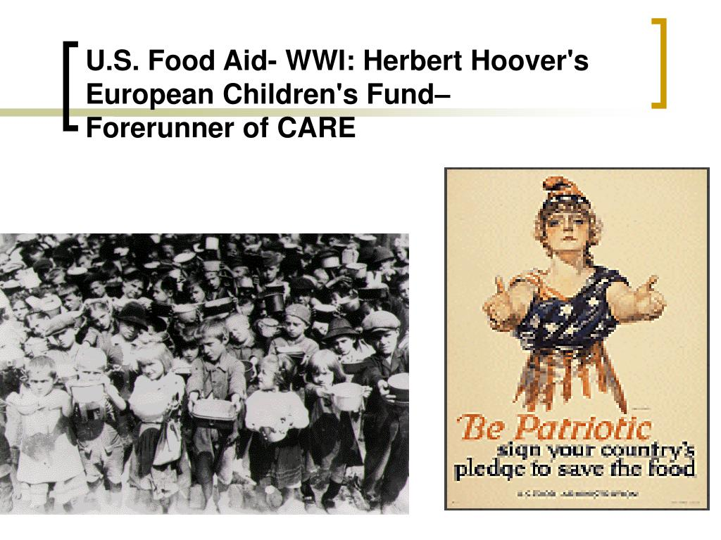 U.S. Food Aid- WWI: Herbert Hoover's European Children's Fund–