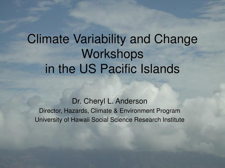 Climate variability and change workshops in the us pacific islands l.jpg