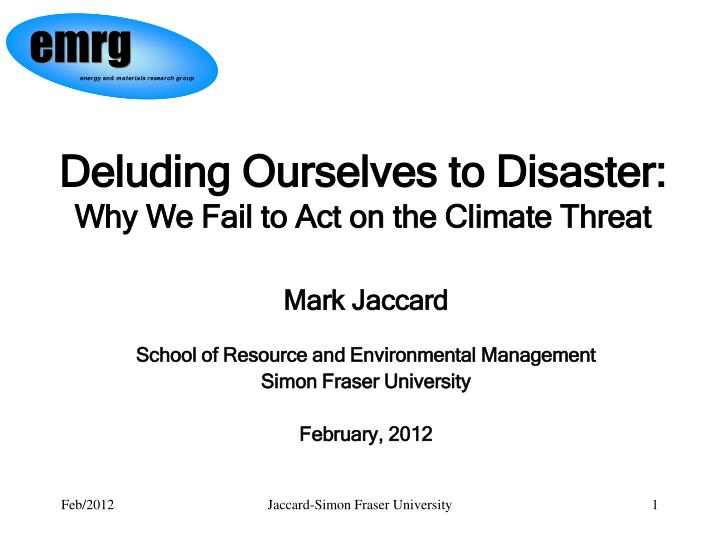 Deluding Ourselves to Disaster: