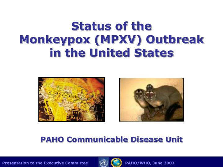 Status of the monkeypox mpxv outbreak in the united states l.jpg