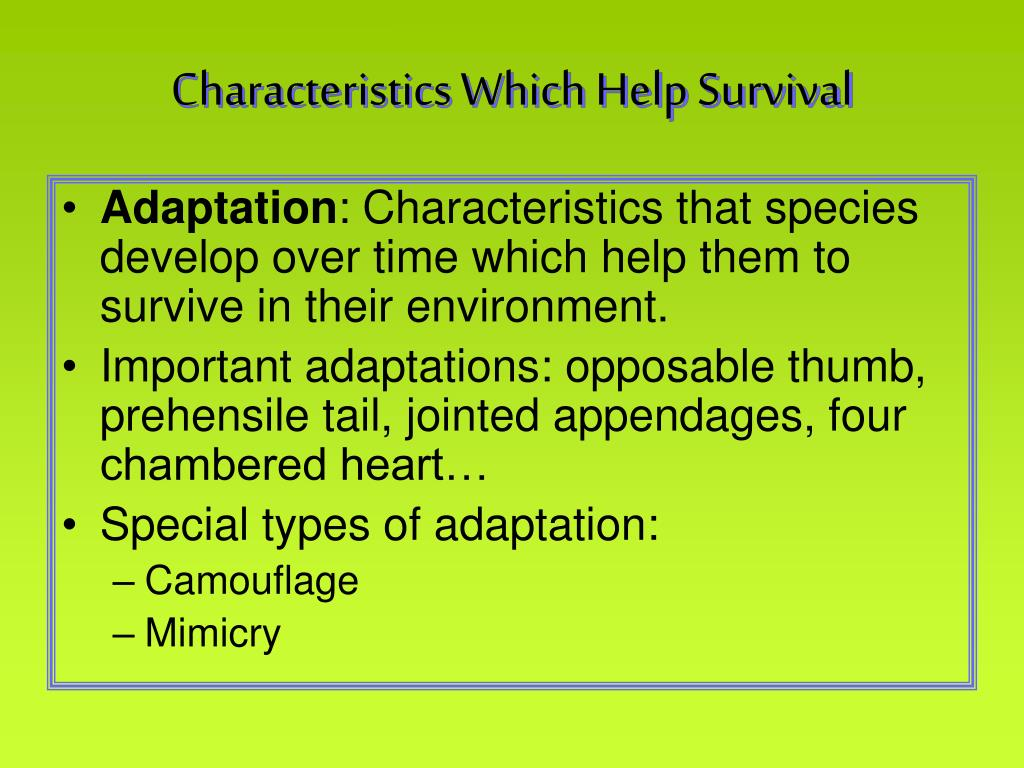 Characteristics Which Help Survival