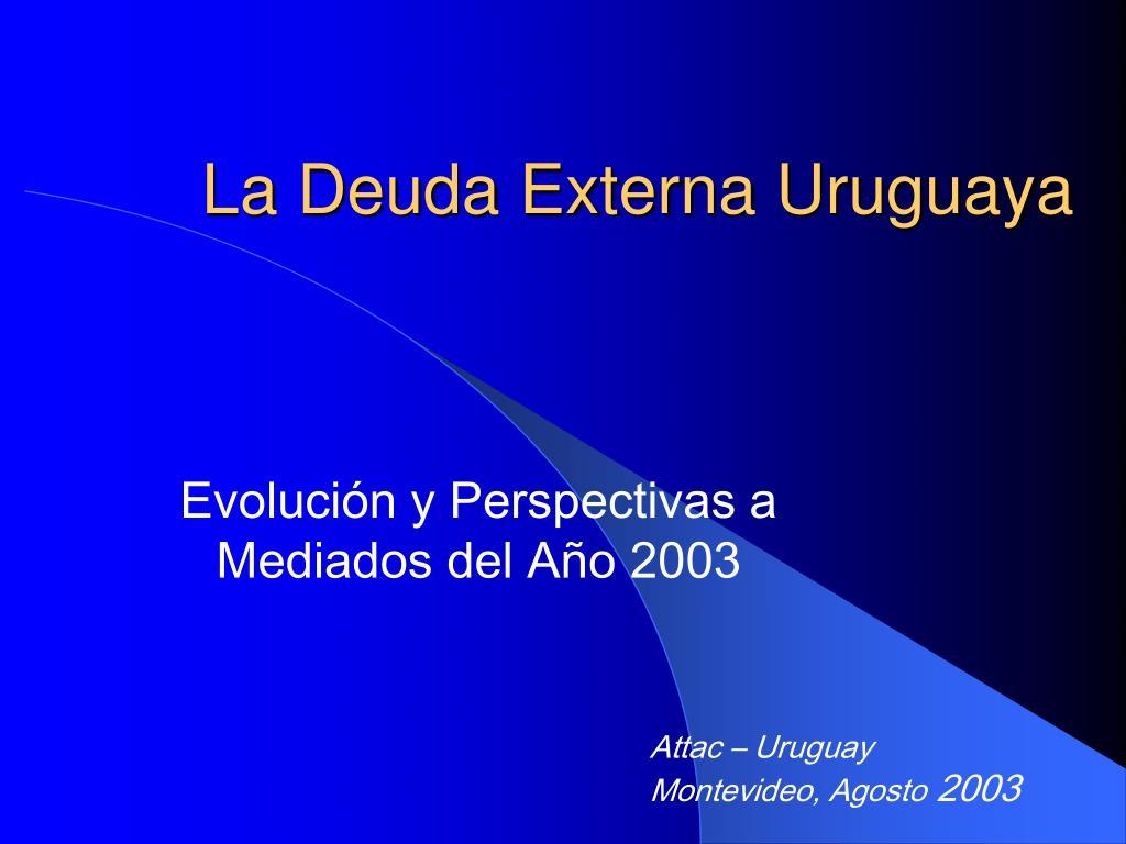 La Deuda Externa Uruguaya