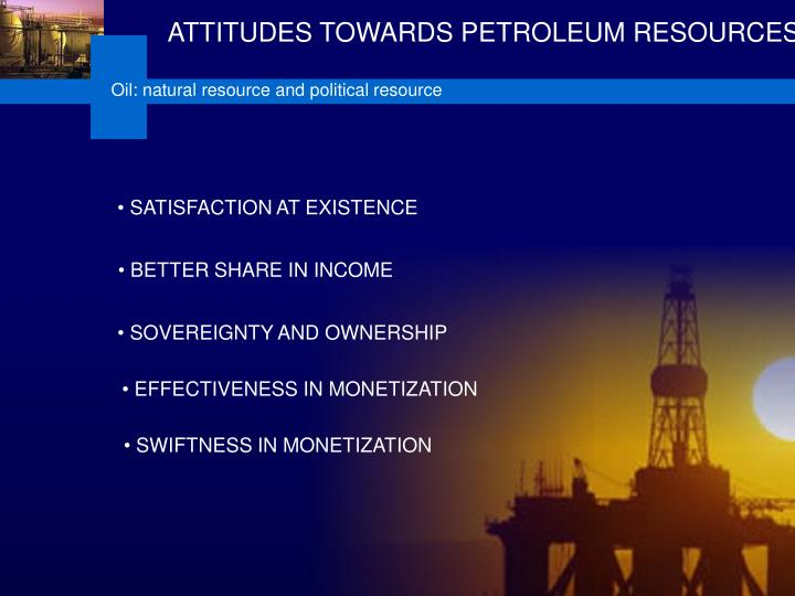 ATTITUDES TOWARDS PETROLEUM RESOURCES