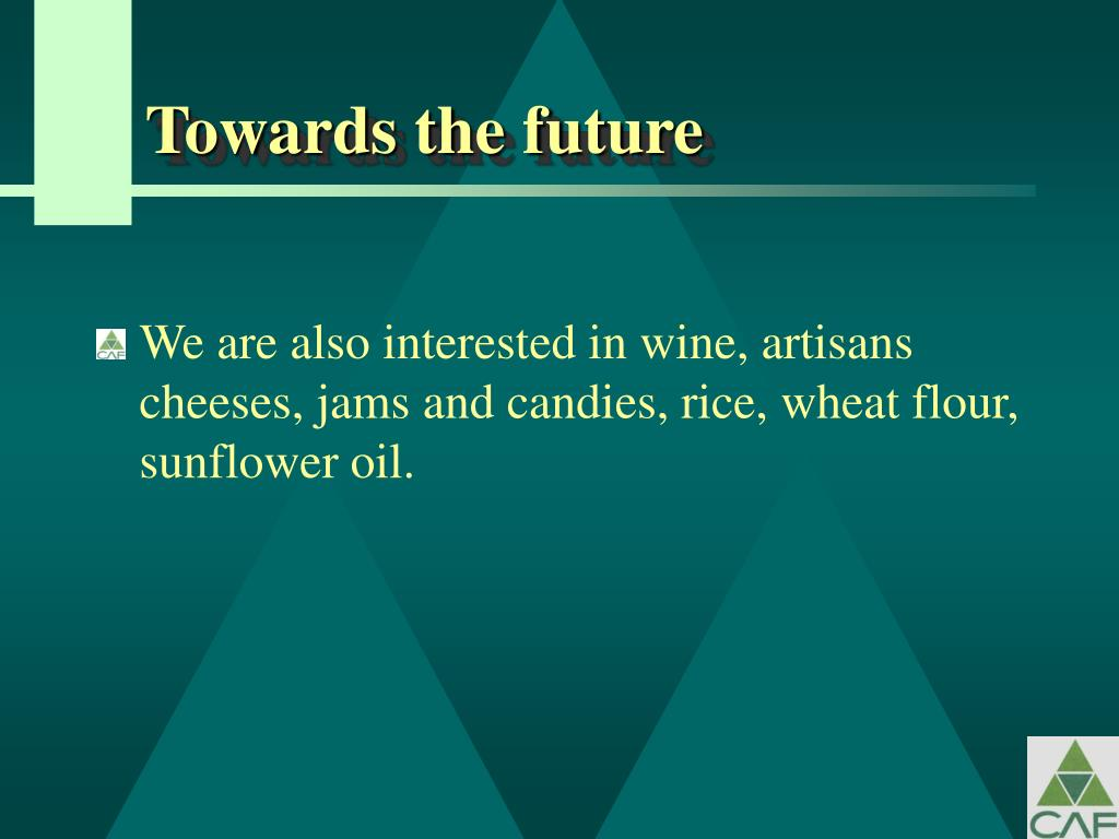 Towards the future