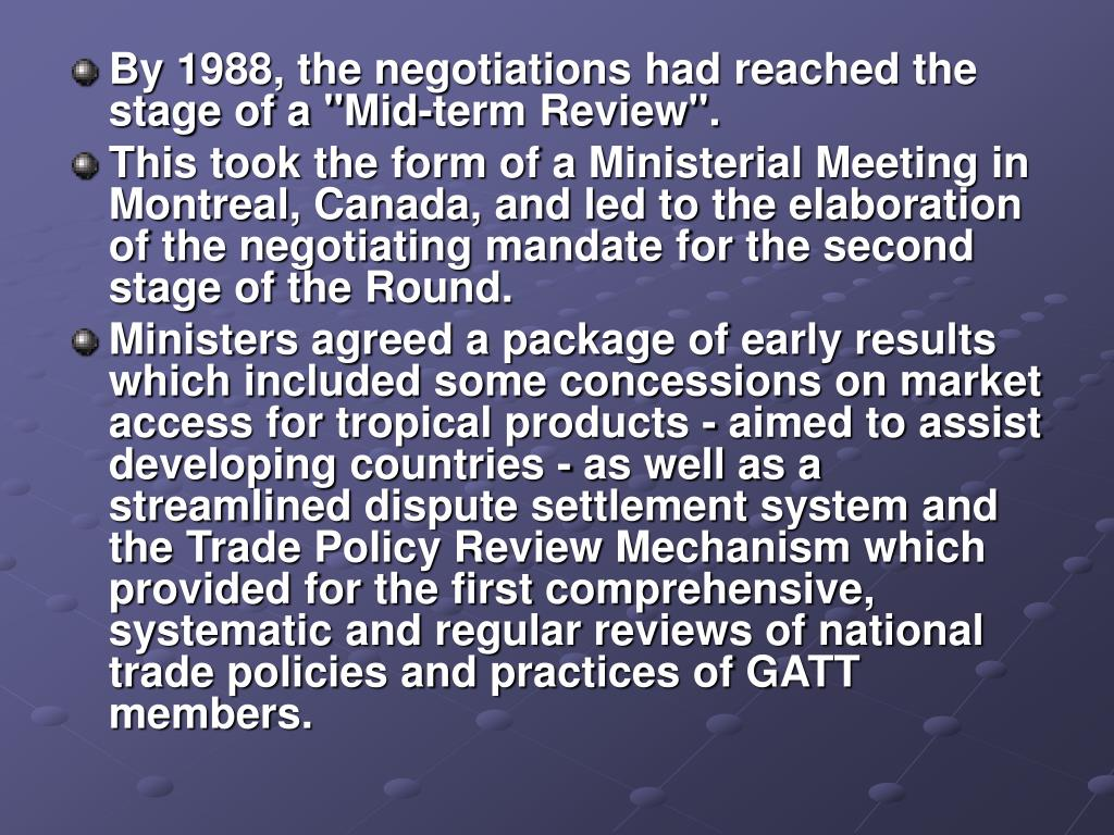 """By 1988, the negotiations had reached the stage of a """"Mid-term Review""""."""