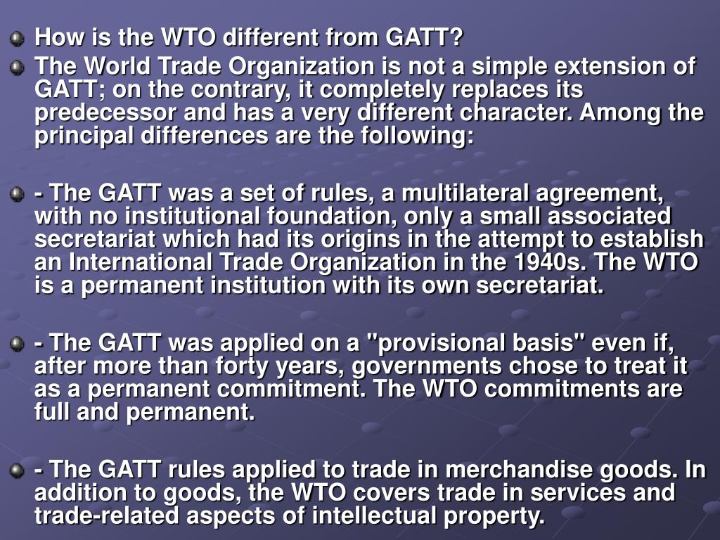 How is the WTO different from GATT?