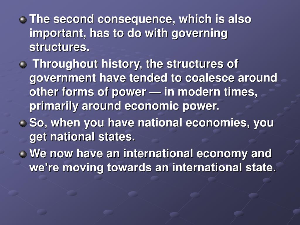 The second consequence, which is also important, has to do with governing structures.
