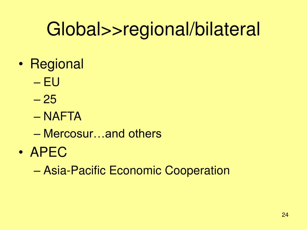 Global>>regional/bilateral