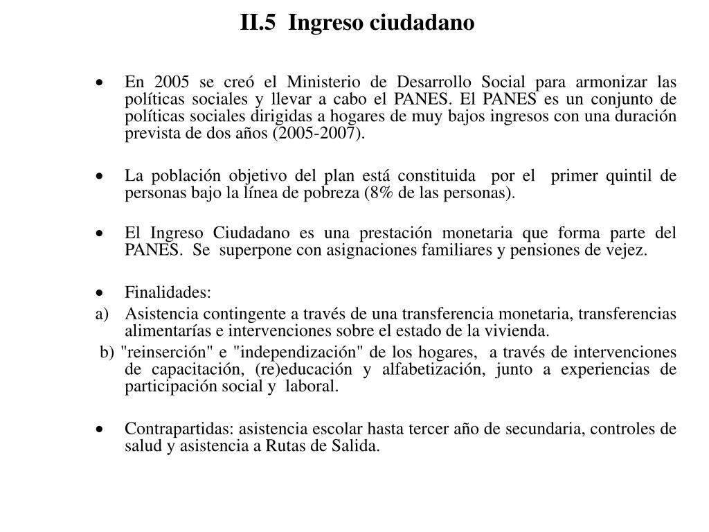 II.5  Ingreso ciudadano