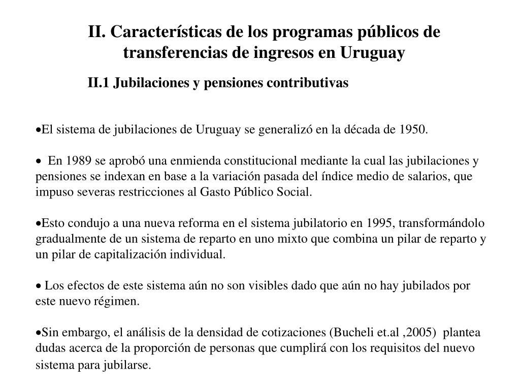 II. Características de los programas públicos de transferencias de ingresos en Uruguay