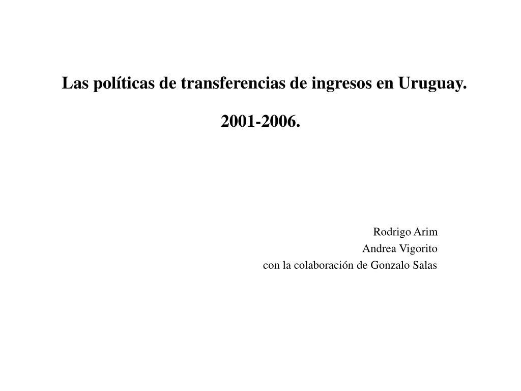 Las políticas de transferencias de ingresos en Uruguay. 2001-2006.