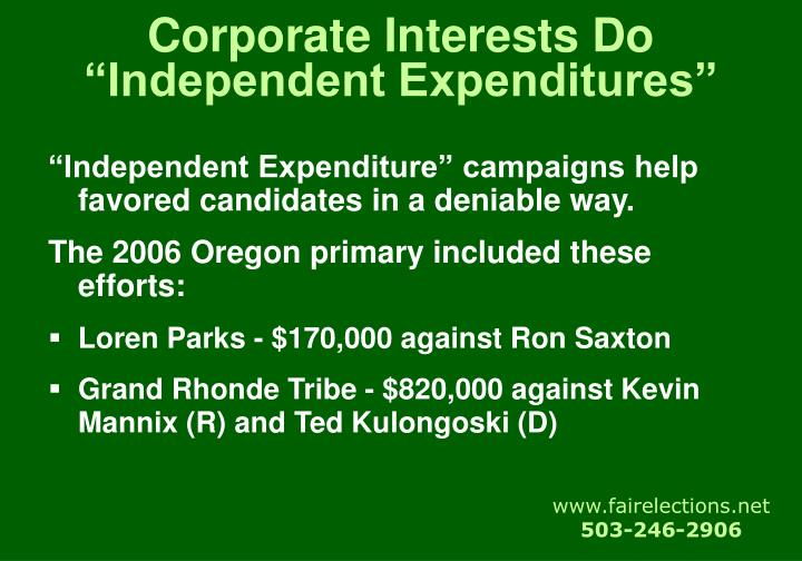 "Corporate Interests Do ""Independent Expenditures"""