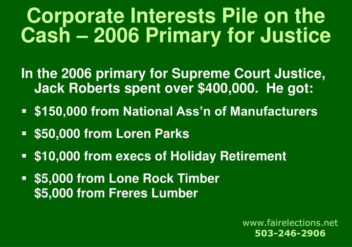 Corporate Interests Pile on the Cash – 2006 Primary for Justice