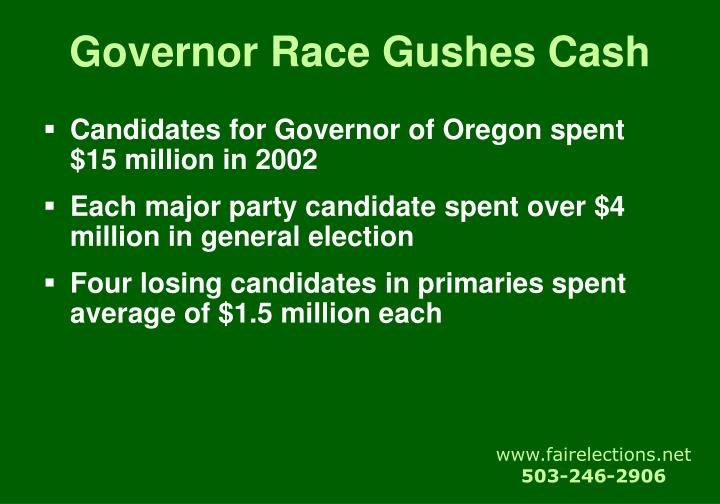 Governor Race Gushes Cash
