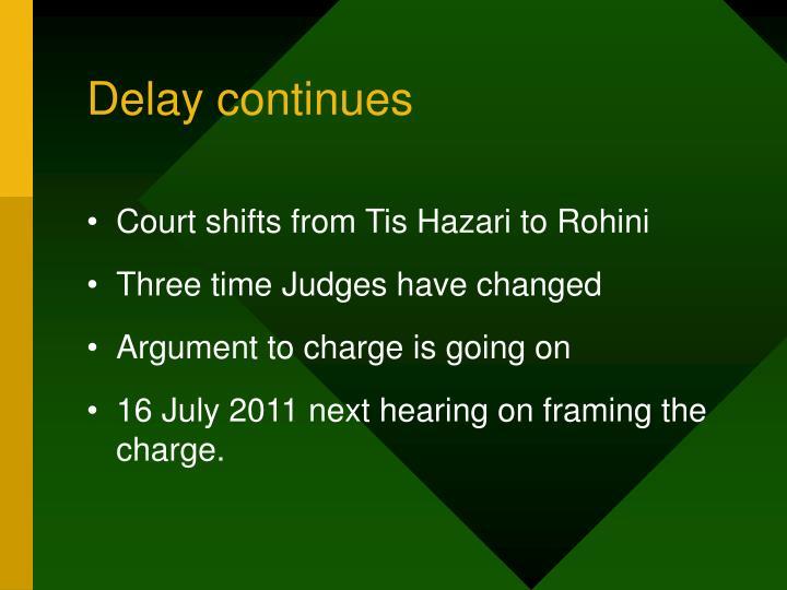 Delay continues