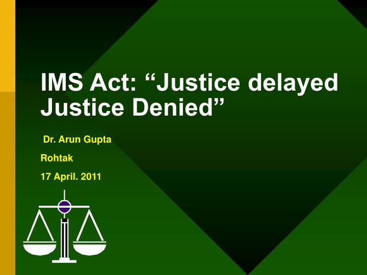 Ims act justice delayed justice denied