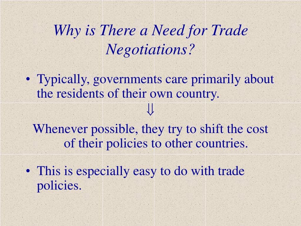Why is There a Need for Trade Negotiations?
