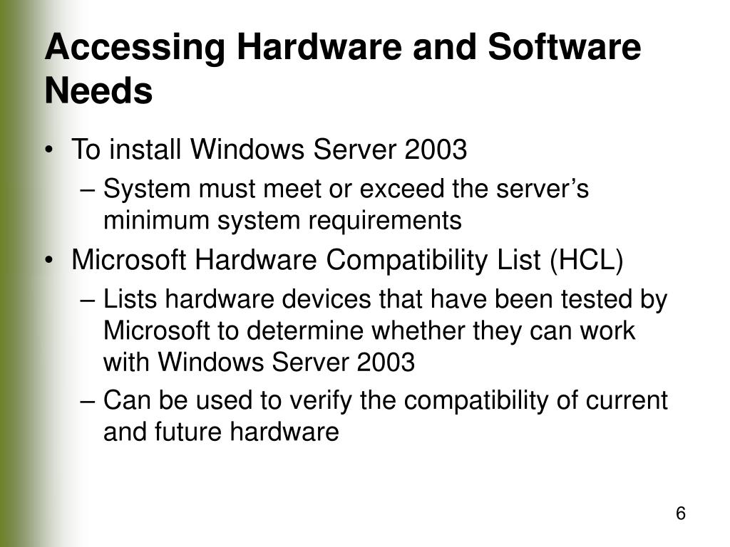 Accessing Hardware and Software Needs