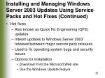 installing and managing windows server 2003 updates using service packs and hot fixes continued