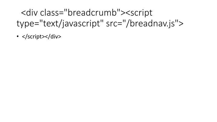 "<div class=""breadcrumb""><script type=""text/javascript"" src=""/breadnav.js"">"