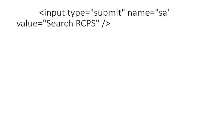"<input type=""submit"" name=""sa"" value=""Search RCPS"" />"