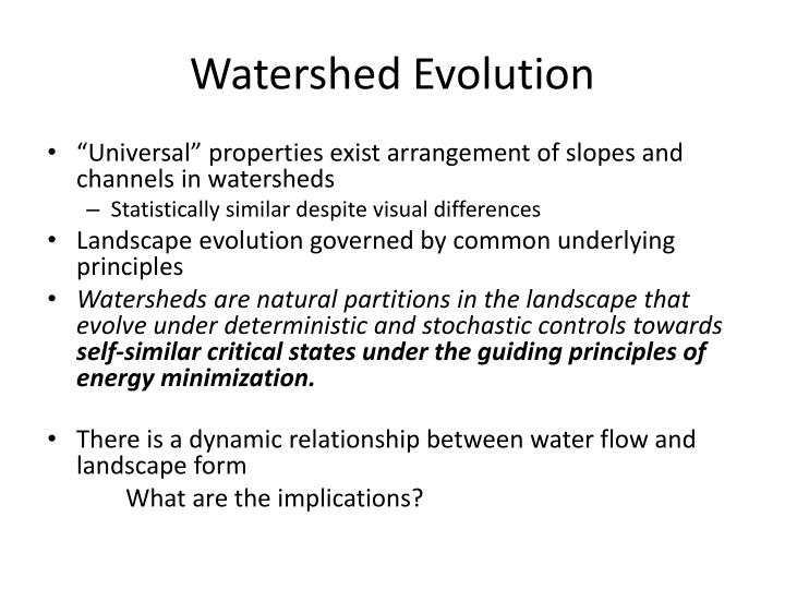 Watershed Evolution