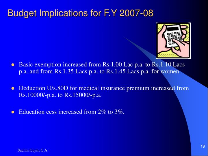 Budget Implications for F.Y 2007-08