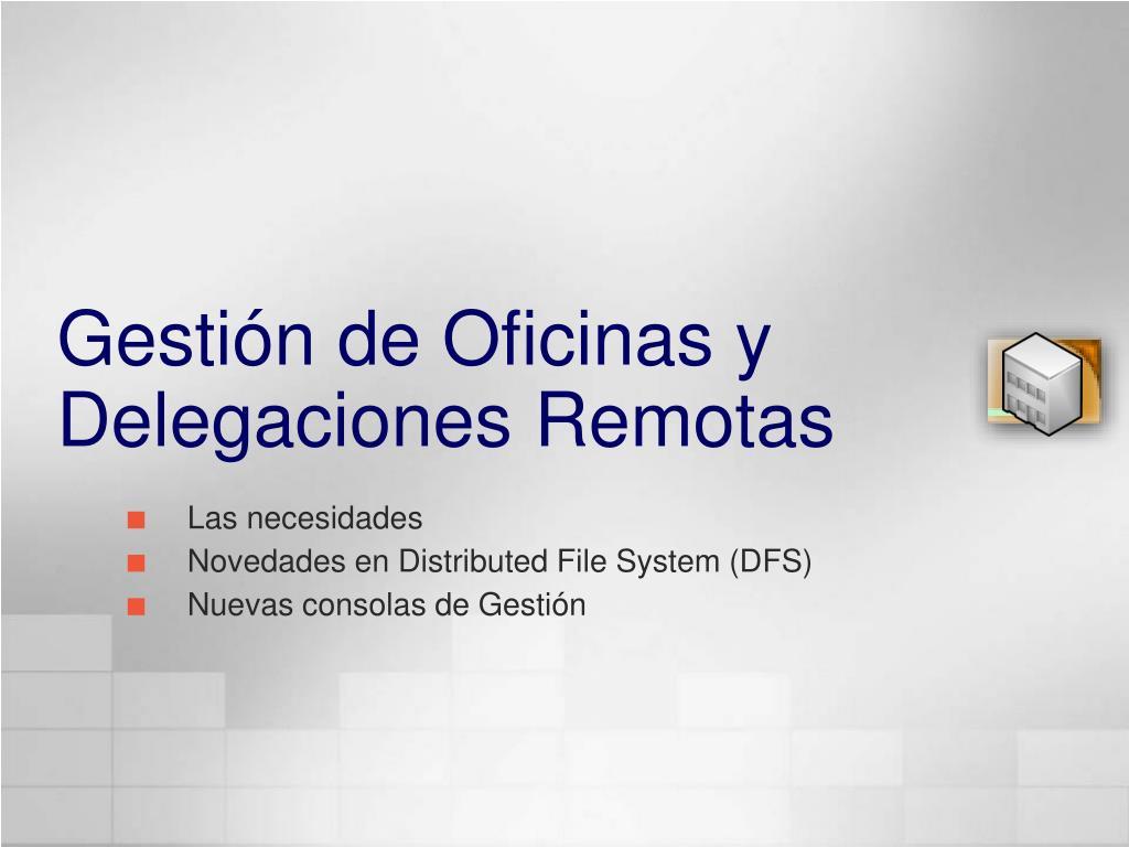 Gestión de Oficinas y Delegaciones Remotas