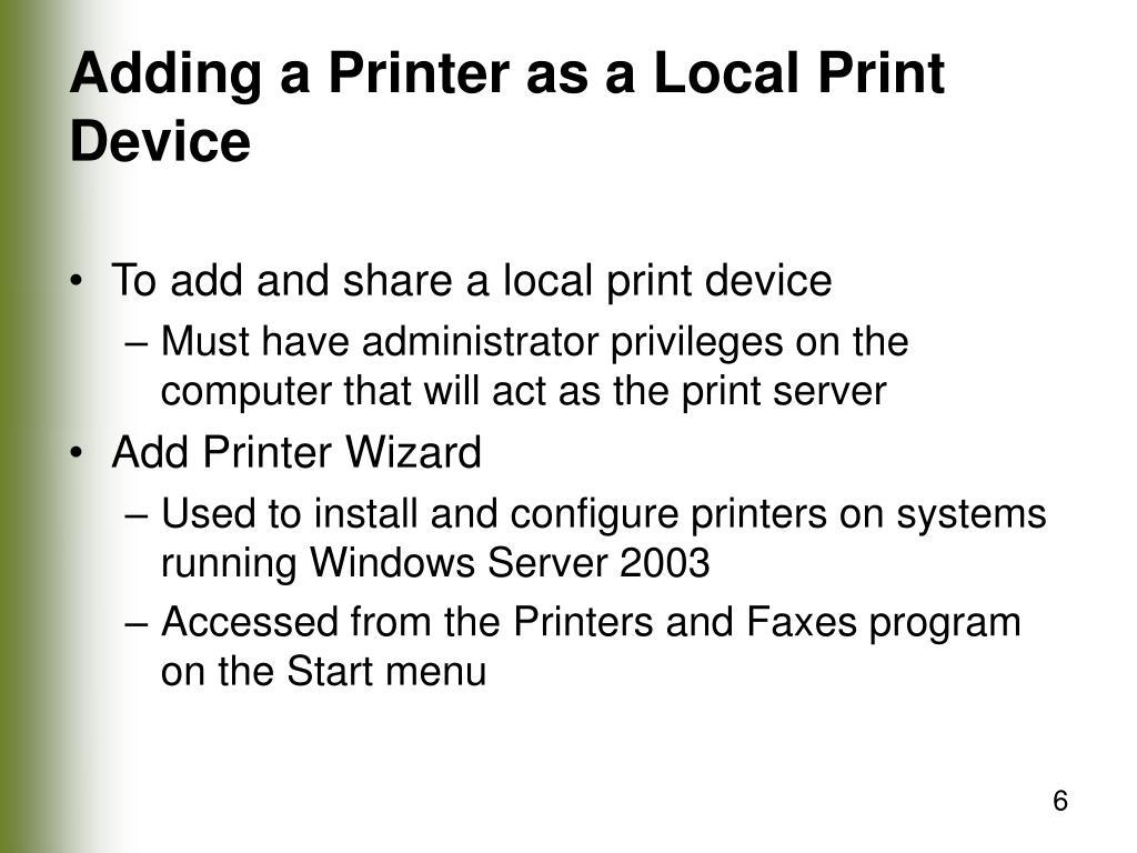 Adding a Printer as a Local Print Device