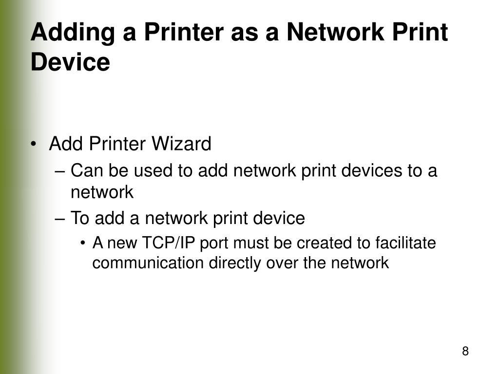 Adding a Printer as a Network Print Device