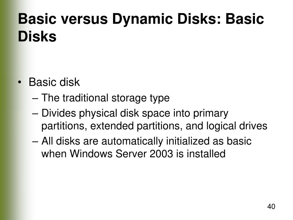 Basic versus Dynamic Disks: Basic Disks
