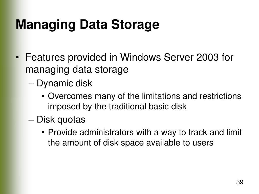 Managing Data Storage