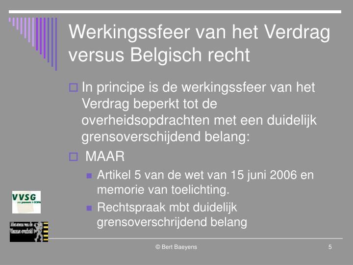 Werkingssfeer van het Verdrag versus Belgisch recht