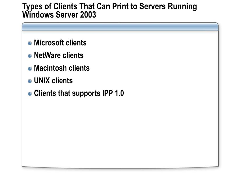 Types of Clients That Can Print to Servers Running Windows Server 2003