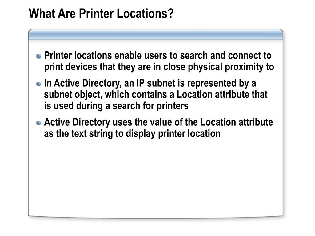 What Are Printer Locations?