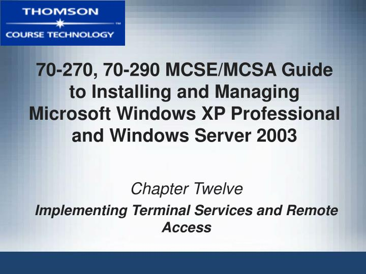 70-270, 70-290 MCSE/MCSA Guide to Installing and Managing Microsoft Windows XP Professional and Wind...