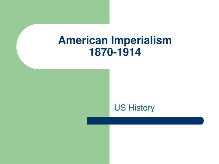 American imperialism 1870 1914