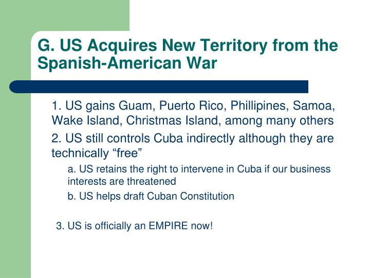 G. US Acquires New Territory from the Spanish-American War