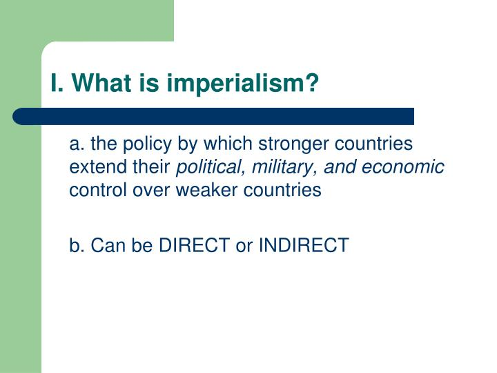 I. What is imperialism?