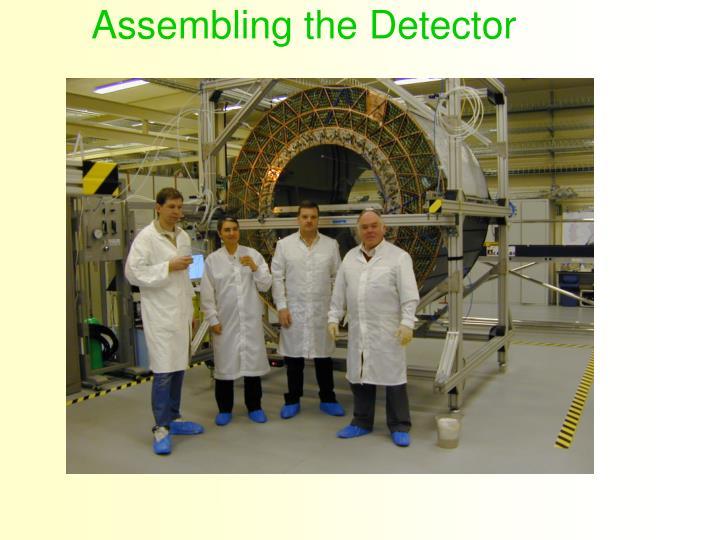 Assembling the Detector